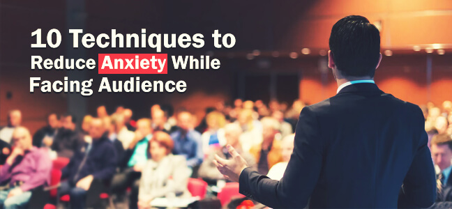 10 Simple Methods to Reduce Anxiety While Facing the Audience