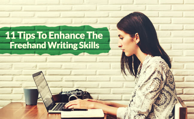11 Tips To Enhance The Writing Skills